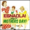 ESNAOLA! Plays For Mother´s Day