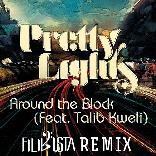 Pretty Lights - Around The Block (FiLiBuStA Remix)