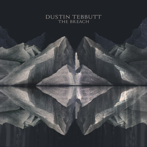 Dustin Tebbutt - The Breach