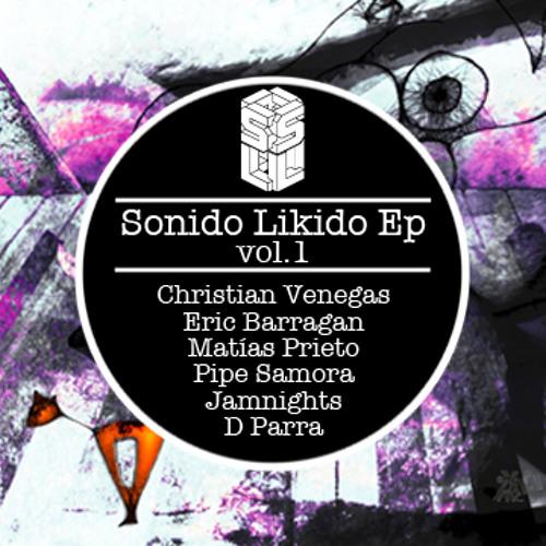 ► Sonido Likido Ep Vol. 1 Preview // 11.2013 ☆
