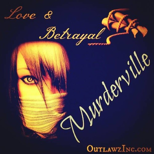 Love & Betrayal By Murderville (Rage, Red Riding Hood, Pistol) 2013