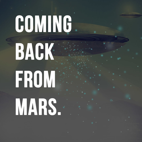 Coming Back From Mars