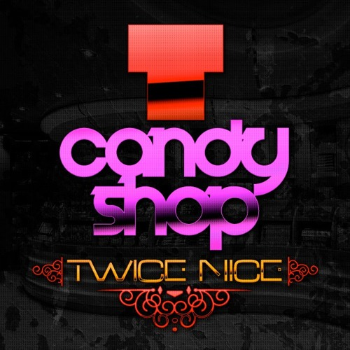 Twice Nice - Candyshop (Out Now!)
