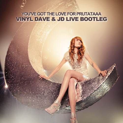 You've Got The Love For Prutataaa (Vinyl Dave & JD Live Bootleg)