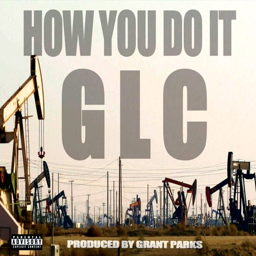 GLC - How You Do It, Produced by @GrantParksBeats