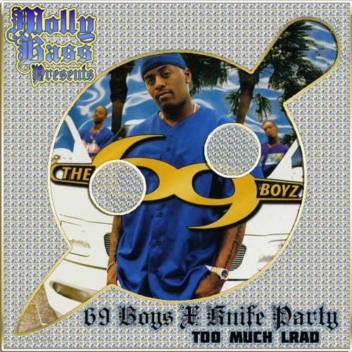 69 Boyz X Knife Party - Too Much LRAD (Molly Bass Edit)