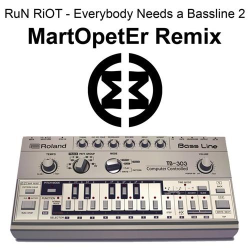 RuN RiOT - Everybody Needs A Bassline  2 (MartOpetEr Remix) FREE DOWNLOAD !!!
