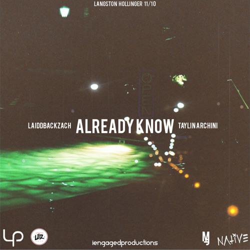 Already Know (ft. Taylin Archini)