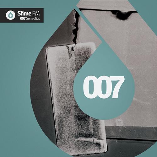 SlimeFM 007 - Mixed By Semiotics [Free Download]
