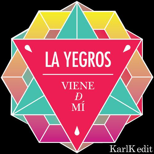 La yegros - Viene de Mi (KarlK Edit)
