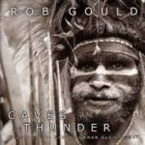 Caves Of Thunder - Rob Gould(1993)
