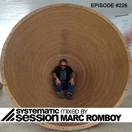 Systematic Session Episode #226 (Mixed by Marc Romboy)