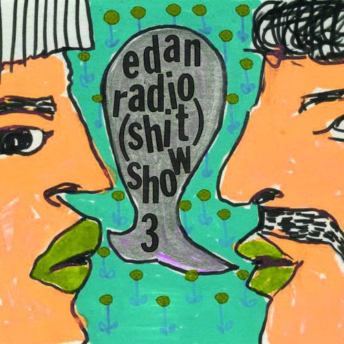 Edan Radio Show (No. 3)