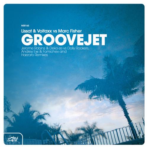 Lissat & Voltaxx vs Marc Fisher - Groovejet (Original Mix)