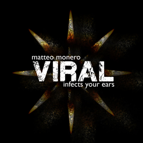 Matteo Monero - Viral October 2013