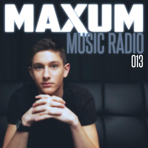 Maxum Music Radio 013 *Free Download*