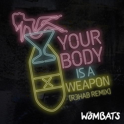 Your Body is a Weapon [R3HAB remix]