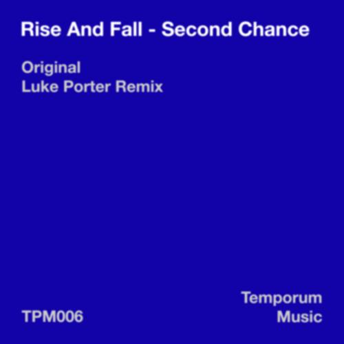 Rise And Fall - Second Chance (Luke Porter Remix) [Temporum Music]