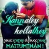 Havoc Brothers Kannaley Kollathey Full Song Via Soulkid