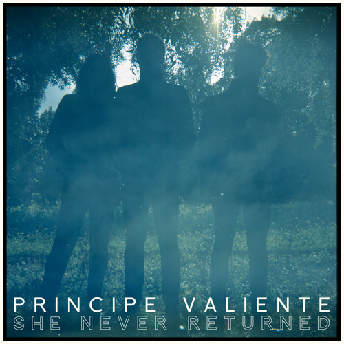 Principe Valiente - She Never Returned