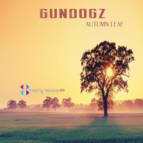 Gundogz - Autumn Leaf ( Original Mix ) Time2Fly 014