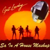 Daft Punk   Get Lucky (Sa In The House Mashup)[FREE DOWNLOAD]