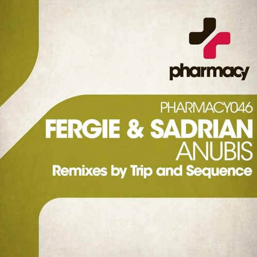 Fergie & Sadrian - Anubis (Sequence Remix) [Pharmacy Music]