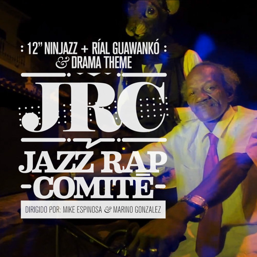 "12"" Ninjazz - Jazz Rap Comité (ft. Ríal Guawankó) [Prod. Drama Theme]"