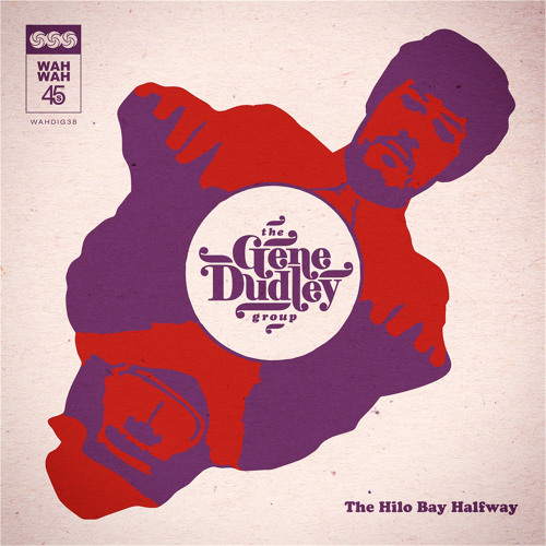 The Gene Dudley Group - The Hilo Bay Halfway (Gene Dudley Disco Dub Mix)