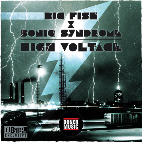 High Voltage by Big Fish & Sonic Syndrome - Dubstep.NET Exclusive