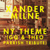 Xander Milne - NY Theme (GQ & Theo Parrish Tribute)