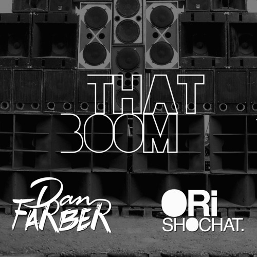That Boom by Dan Farber ✖ Ori Shochat