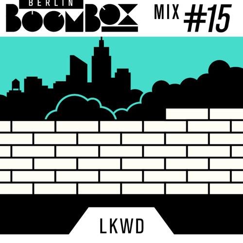 Berlin Boombox Mix #15 - LKWD