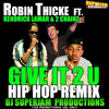 ROBIN THICKE ft. KENDRICK LAMAR & 2 CHAINZ - GIVE IT 2 U HIP HOP REMIX (No DJ)Master