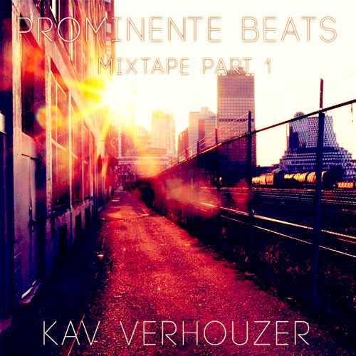 Prominente Beats Mixtape Part 1 - KAV VERHOUZER