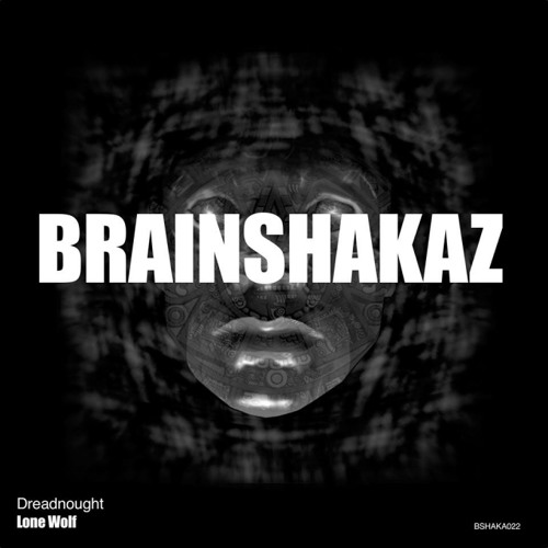 Dreadnought - Lone Wolf (OUT NOW on Brainshakaz)