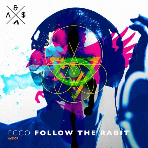 Ecco - Follow The White Rabbit (Claude Solis Remix) - AGUAYSED