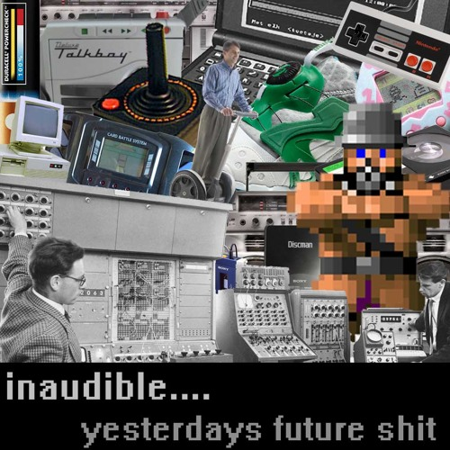 inaudible - Yesterdays Future Shit