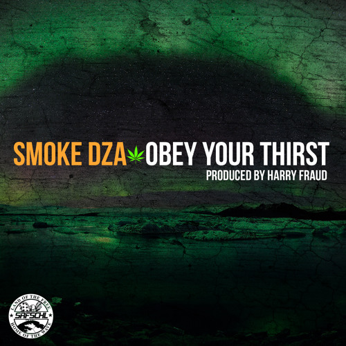 Smoke DZA - Obey Your Thirst (Prod. By Harry Fraud)