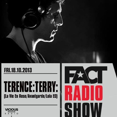 2013.10.18 - FACT Radio Show by Terence:Terry: