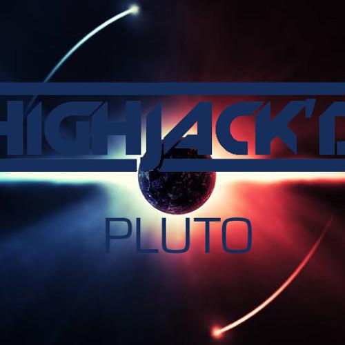 Highjack'd - Pluto FREE TRACK