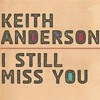 Free Download Keith Anderson - I Still Miss YouDj David Mix Mp3