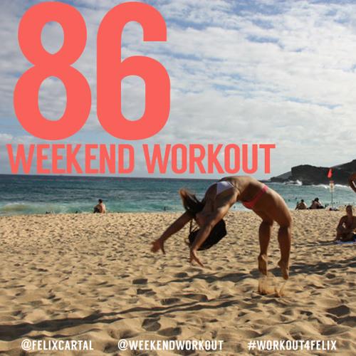 Weekend Workout: Episode 086
