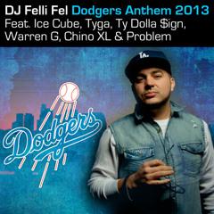 DJ Felli Fel - Dodgers Anthem 2013 ft. Ice Cube, Tyga, Ty Dolla $ign, Warren G, Chino XL, Problem