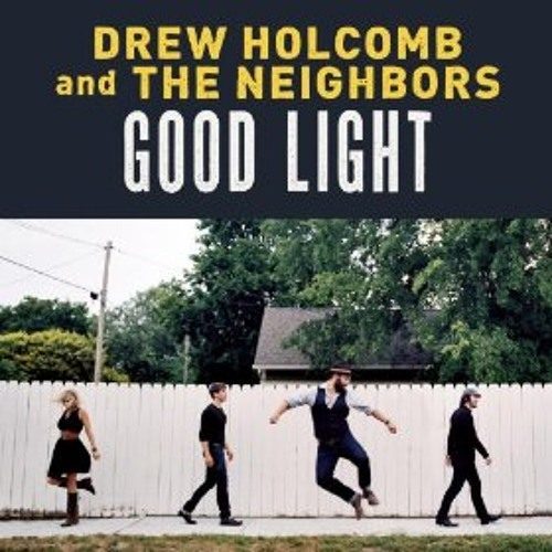 Drew Holcomb & the Neighbors - Another Man's Shoes