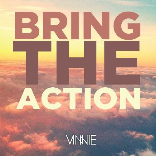 VINNIE - Bring The Action