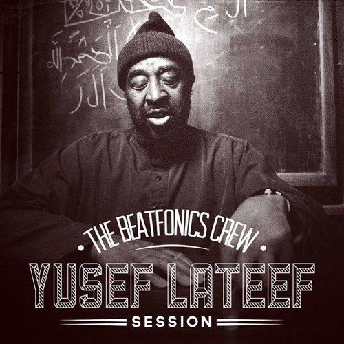 The Beatfonics Crew - Yusef Lateef Session (Snippet) [OUT NOW!]
