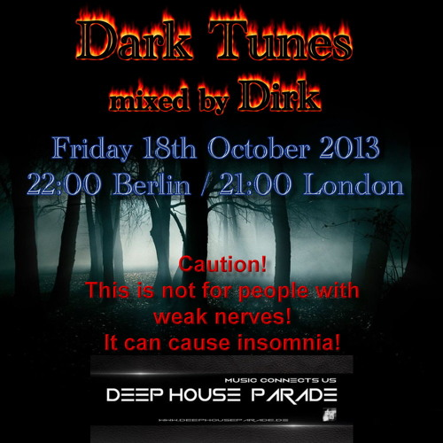 Dark Tunes mixed by Dirk (18th October on Deep House Parade)