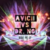 Wake Me Up (Dr. No Vs Avicii Remix)  *OFFICIAL