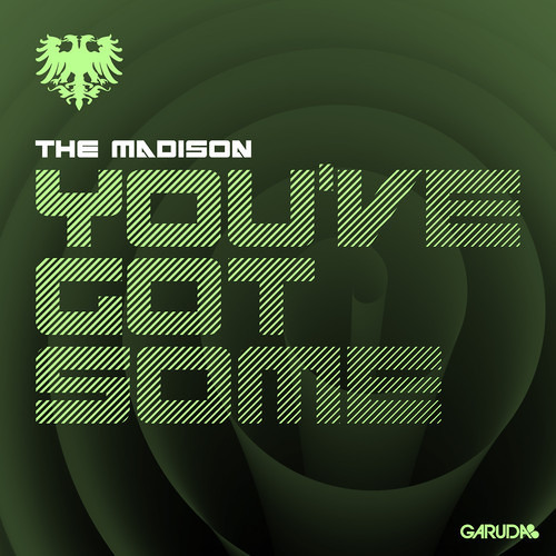 You've Got Some by The Madison